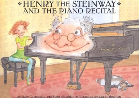 Henry the Steinway and the Piano Recital by Sally Coveleskie